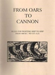 From Oars to Cannons: Rules for fighting ship to ship from 480BC to 1571 AD