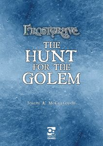Frostgrave: The Hunt for the Golem