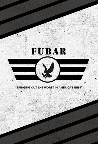 F.U.B.A.R.: Bringing out the worst in America's best