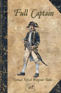 Full Captain: Tactical Naval Wargame Rules