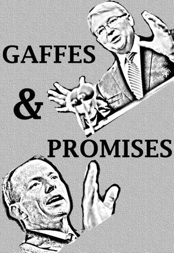 Gaffes & Promises