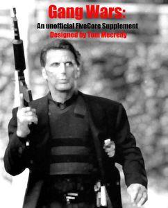 Gang Wars: An Unofficial FiveCore Supplement