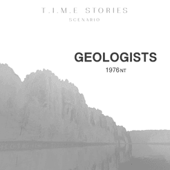 Geologists (fan expansion for T.I.M.E Stories)