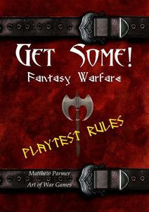 Get Some!: Fantasy Warfare – Playtest Rules