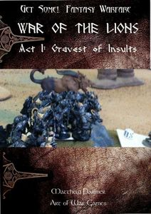 Get Some!: Fantasy Warfare – War of the Lions: Act 1 – Gravest of Insults