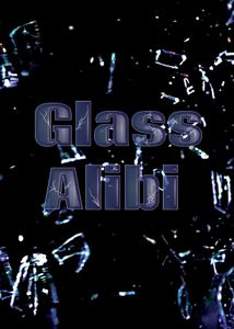 Glass Alibi