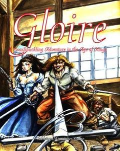 Gloire: Swashbuckling Adventure in the Age of Kings