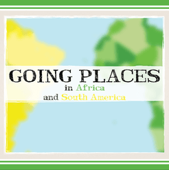 Going Places in Africa and South America