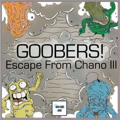 GOOBERS! Escape from Chano III