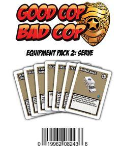 Good Cop Bad Cop: Equipment Pack #2 – Serve