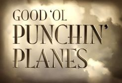 Good 'Ol Punchin' Planes