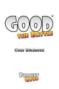 Good: the Battle
