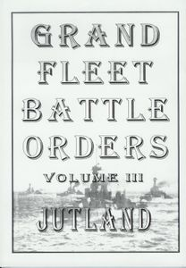 Grand Fleet Battle Orders, Vol III Jutland