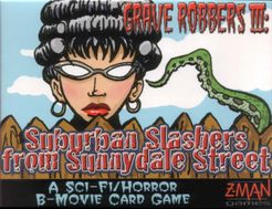 Grave Robbers III: Suburban Slashers from Sunnydale Street