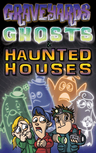 Graveyards, Ghosts & Haunted Houses