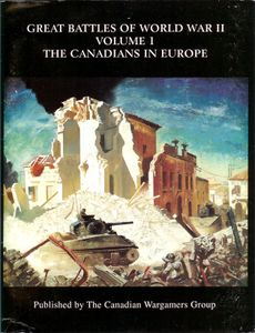 Great Battles of World War Two: Volume I – The Canadians in Europe