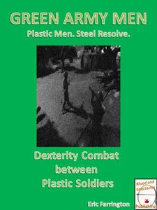 Green Army Men: Plastic Men, Steel Resolve – Dexterity Combat Between Plastic Soldiers