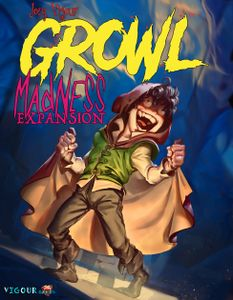 GROWL: Madness + Plagues