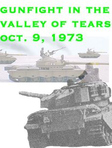 Gunfight in the Valley of Tears Oct. 9, 1973
