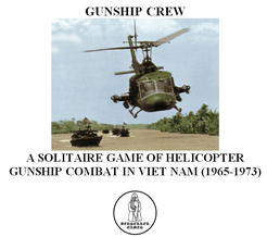 Gunship Crew: A Solitaire Game of Helicopter Gunship Combat in Viet Nam (1965-1973).