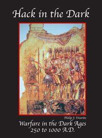 Hack In The Dark: Warfare in the Dark Ages 250 AD to 1000 AD
