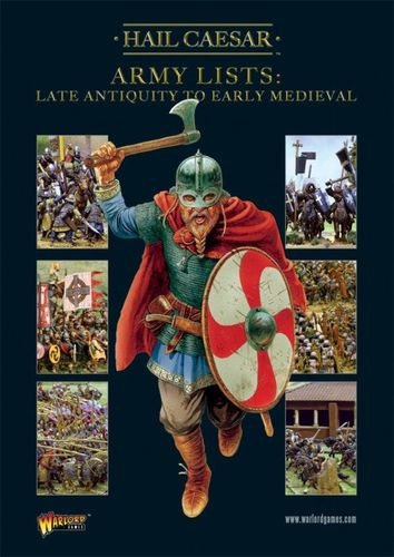 Hail Caesar Army Lists: Late Antiquity to Early Medieval
