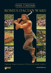 Hail Caesar: Rome's Dacian Wars
