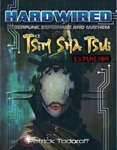 Hardwired: Cyberpunk Espionage and Mayhem – Tsim Sha Tsui Expansion