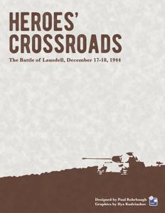 Heroes' Crossroads: The Battle of Lausdell, December 17-18, 1944