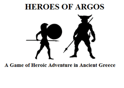 Heroes of Argos: A Game of Heroic Adventure in Ancient Greece