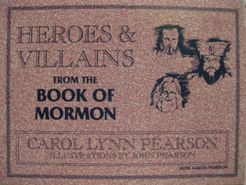 Heroes & Villains from the Book of Mormon