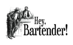 Hey, Bartender!