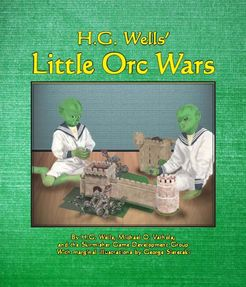 H.G. Wells' Little Orc Wars