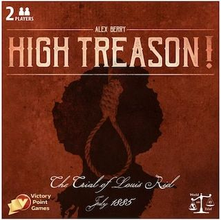 High Treason: The Trial of Louis Riel
