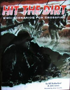 Hit the Dirt: WWII scenarios for Crossfire
