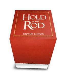 Hold to the Rod: Primary Edition