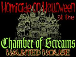 Homicide On Halloween at the Chamber of Screams Haunted House