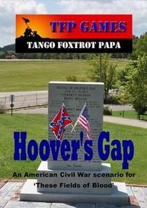 Hoovers Gap: An American Civil War scenario for These Fields of Blood