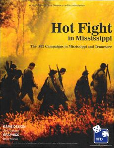 Hot Fight in Mississippi: The 1862 Campaigns in Mississippi and Tennessee