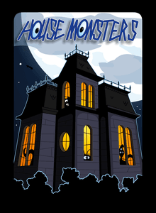 House Monsters