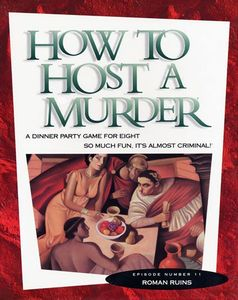 How to Host a Murder: Roman Ruins