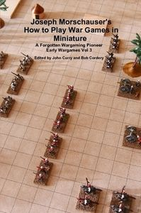 How To Play War Games in Miniature: A Forgotten Wargaming Pioneer Early Wargames Vol 3