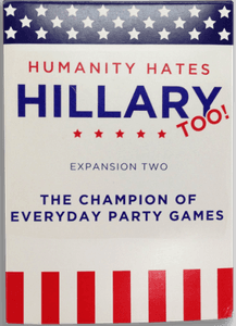 Humanity Hates Hillary, Too: Expansion Two