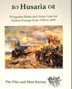 Husaria: Wargames Rules and Army Lists for Eastern Europe from 1558 to 1699