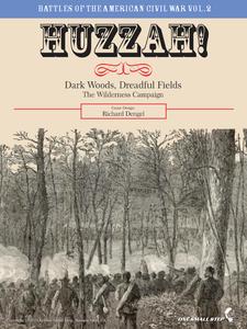 Huzzah! 2: Dark Woods, Dreadful Fields (the Wilderness Campaign)