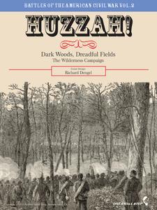 Huzzah! 2: Dark Woods, Dreadful Fields – the Wilderness Campaign