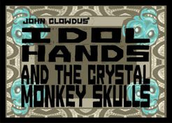 Idol Hands and the Crystal Monkey Skulls