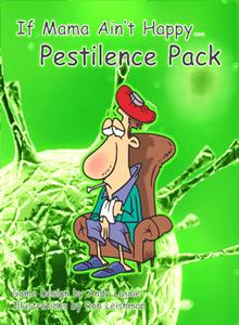If Mama Ain't Happy...: Pestilence Pack