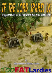 If the Lord Spares Us: Wargame Rules for the First World War in the Middle East