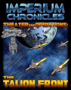 Imperium Chronicles: Fleets at War – Theater of Operations: The Talion Front